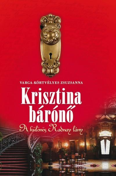 Varga-Körtvélyes Zsuzsanna - Krisztina bárónő