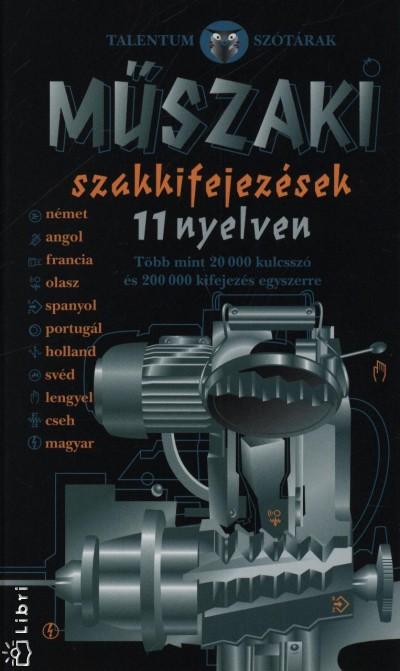 Andreas Burgwitz  (Szerk.) - Ilse Hell  (Szerk.) - Műszaki szakkifejezések 11 nyelven