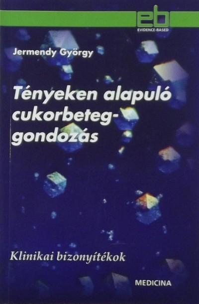Dr. Jermendy György - Tényeken alapuló cukorbeteg-gondozás