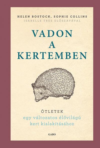 Helen Bostock - Sophie Collins - Vadon a kertemben