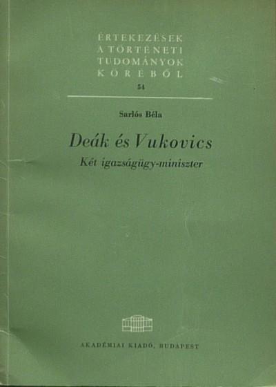 Sarlós Béla - Deák és Vukovics - Két igazságügy-miniszter