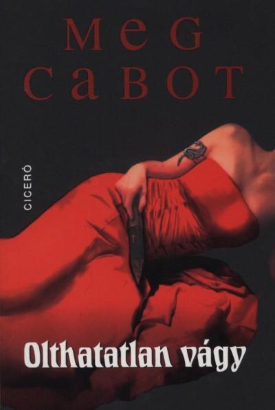 Meg Cabot - Olthatatlan vágy