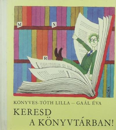 Könyves-Tóth Lilla - Keresd a könyvtárban!