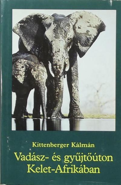 Kittenberger Kálmán - Vadász- és gyűjtőúton Kelet-Afrikában