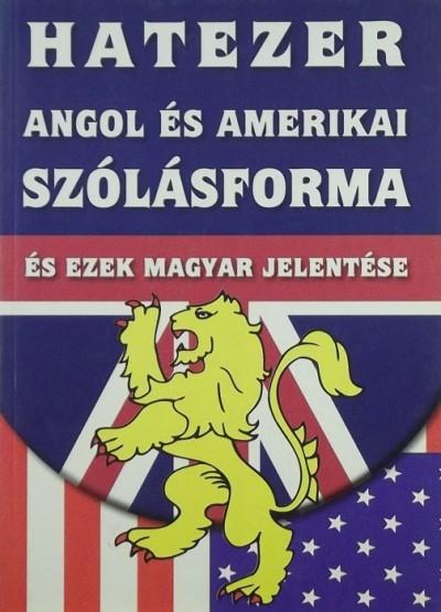 Sebestyén Endre - Hatezer angol és amerikai szólásforma és ezek magyar jelentése
