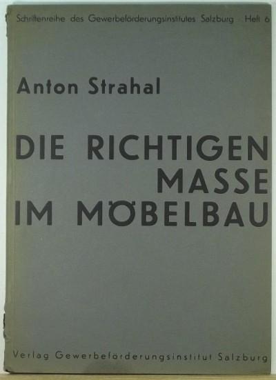 Anton Strahal - Die richtigen Masse im Möbelbau