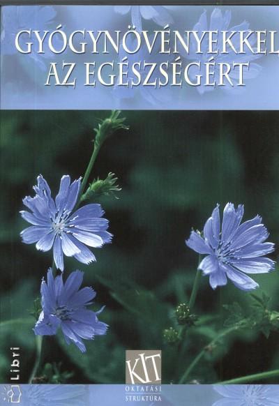 Dr. Kéry Ágnes  (Szerk.) - Gyógynövényekkel az egészségért