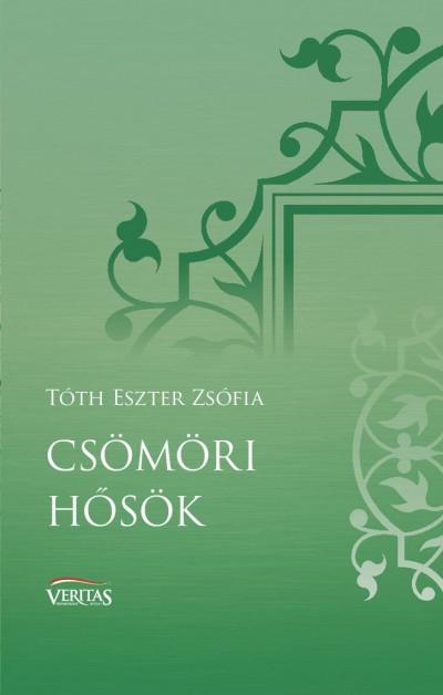 Tóth Eszter Zsófia - Csömöri hősök