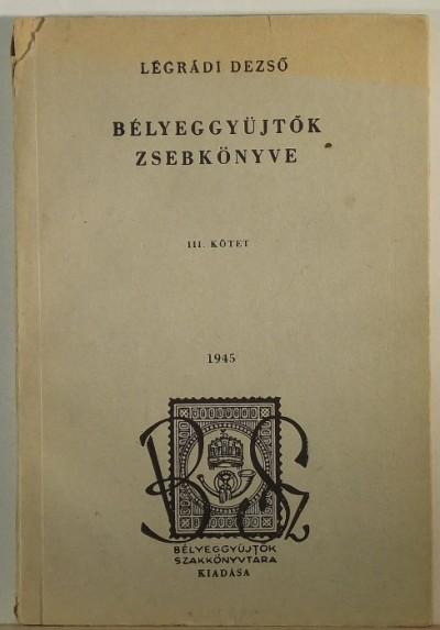 Légrádi Dezső - Bélyeggyűjtők zsebkönyve III.