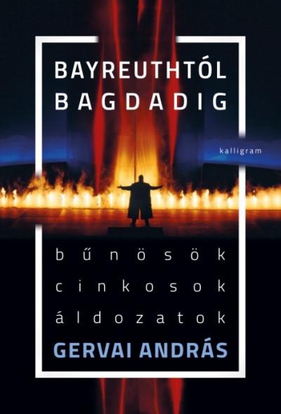 Gervai András - Bayreuthtól Bagdadig