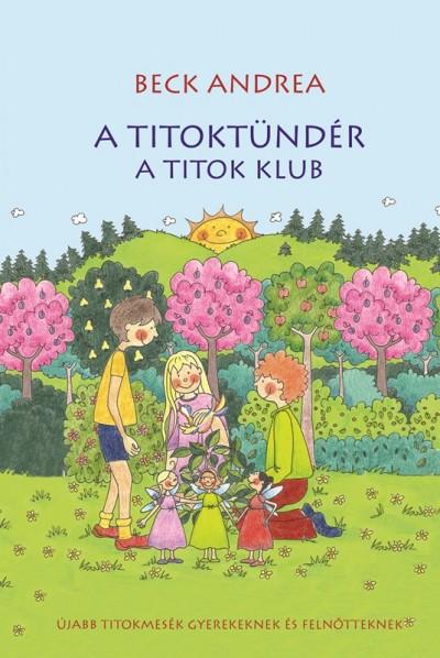 A TITOKTÜNDÉR - A TITOK KLUB