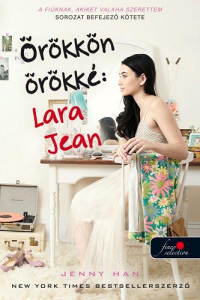 Jenny Han - Örökkön örökké: Lara Jean - kemény kötés