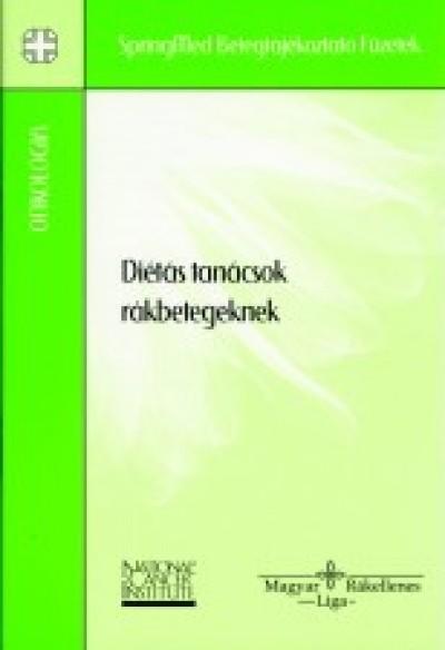 Dr. Eckhardt Sándor  (Szerk.) - Dr. Vasváry Artúrné  (Szerk.) - Diétás tanácsok rákbetegeknek