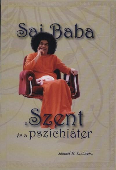 Dr. Samuel H. Sandweiss - Sai Baba - A Szent és a pszichiáter