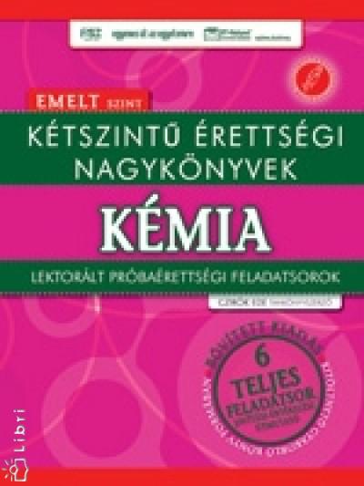 - Kétszintű érettségi nagykönyvek - Kémia -Eemelt szint