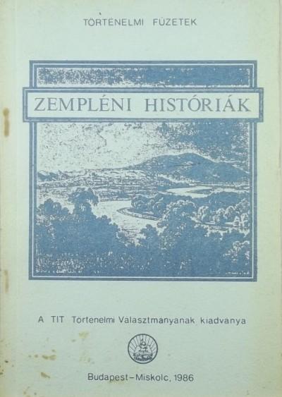 Hőgye István  (Összeáll.) - Zempléni históriák