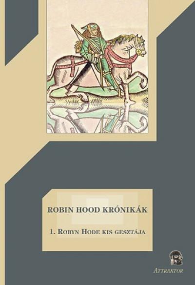 - Robin Hood krónikák 1. - Robyn Hode kis gesztája