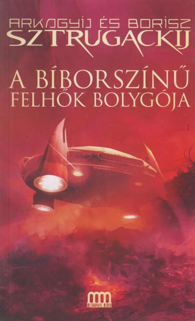 Arkagyij Sztrugackij - Borisz Sztrugackij - A bíborszínű felhők bolygója