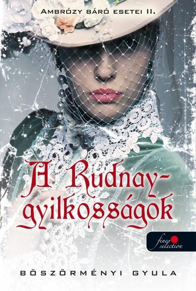 Böszörményi Gyula - A Rudnay-gyilkosságok - Ambrózy báró esetei II. - puhatábla