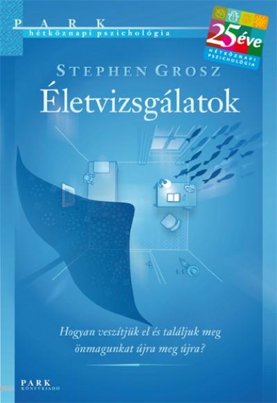 Stephen Grosz - Életvizsgálatok