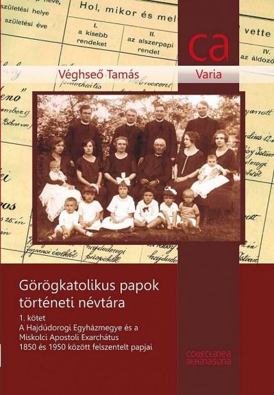 Véghseő Tamás - Görögkatolikus papok történeti névtára