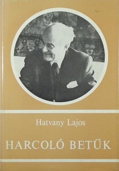 Hatvany Lajos - Harcoló betűk