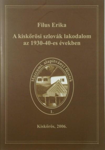 Filus Erika - A kiskőrösi szlovák lakodalom az 1930-1940-es években
