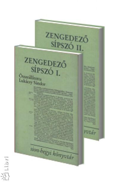 Lukácsy Sándor  (Összeáll.) - Zengedező sípszó I-II.