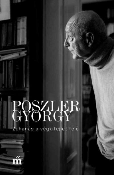 Poszler György - Zuhanás a végkifejlet felé