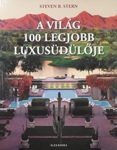 Steven B. Stern - A világ 100 legjobb luxusüdülője