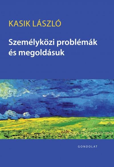 Kasik László - Személyközi problémák és megoldásuk