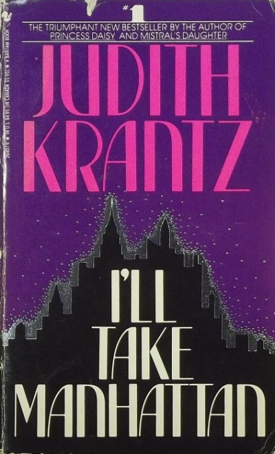 Judith Krantz - I'll Take Manhattan