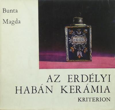 Bunta Magda - Az erdélyi habán kerámia