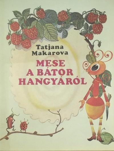 Tatjana Makarova - Mese a bátor hangyáról