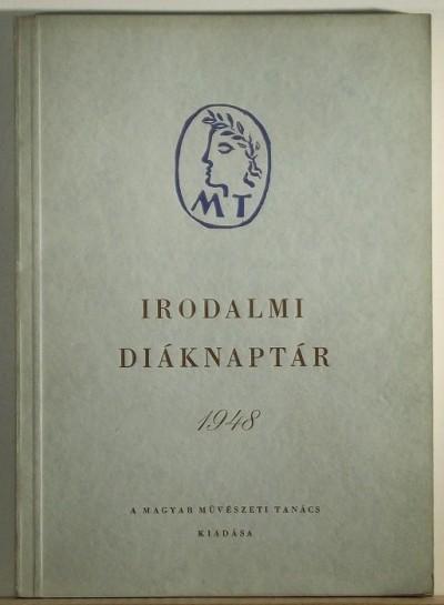 Benedek Marcell  (Szerk.) - Irodalmi Diáknaptár 1948-ra