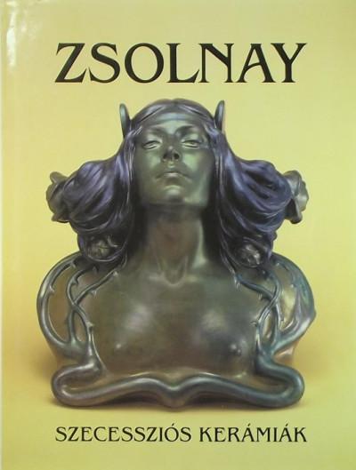 Csenkey Éva - Zsolnay szecessziós kerámiák