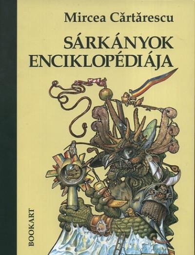 Mircea Cartarescu - Sárkányok enciklopédiája