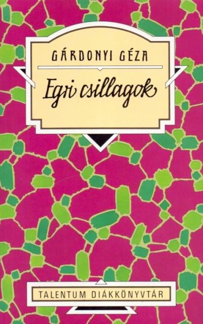 Gárdonyi Géza - Kaiser László  (Szerk.) - Egri csillagok