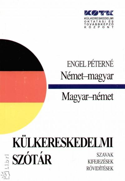 Engel Péterné - Német - magyar, magyar - német külkereskedelmi szótár