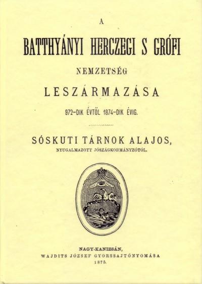 Tárnok Alajos - A Batthyányi herczegi s grófi nemzetség leszármazása 972-dik évtől 1874-dik évig