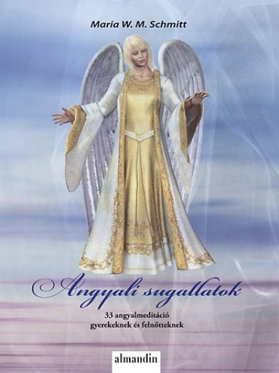 Maria W. M. Schmitt - Angyali sugallatok