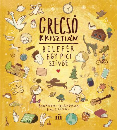 Grecsó Krisztián - Belefér egy pici szívbe