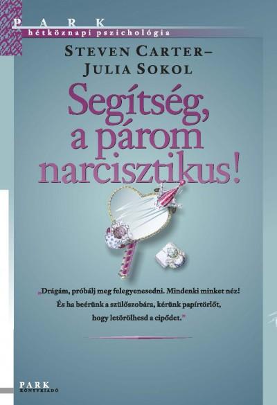 Steven Carter - Julia Sokol - Segítség, a párom narcisztikus!