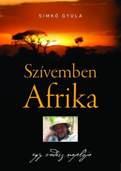 Simkó Gyula - Szívemben Afrika