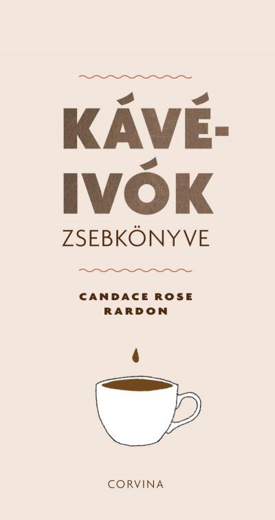 Candace Rose Rardon - Kávéivók zsebkönyve