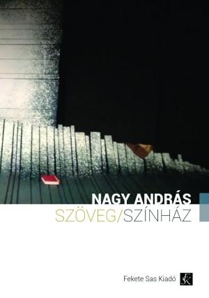 Nagy Andr�s - Sz�veg / sz�nh�z