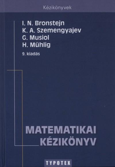 I. N. Bronstejn - D. Musiol - H. Mühlig - K. A. Szemengyajev - Matematikai kézikönyv