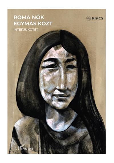 Raffael Mónika  (Szerk.) - Roma nők egymás közt