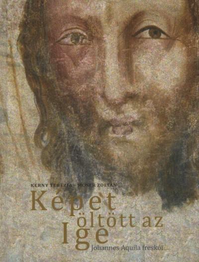 Kerny Terézia - Móser Zoltán - Képet öltött az Ige
