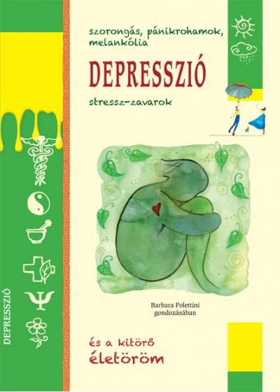 Barbara Polettini - Depresszió - Szorongás, pánikrohamok, melankólia